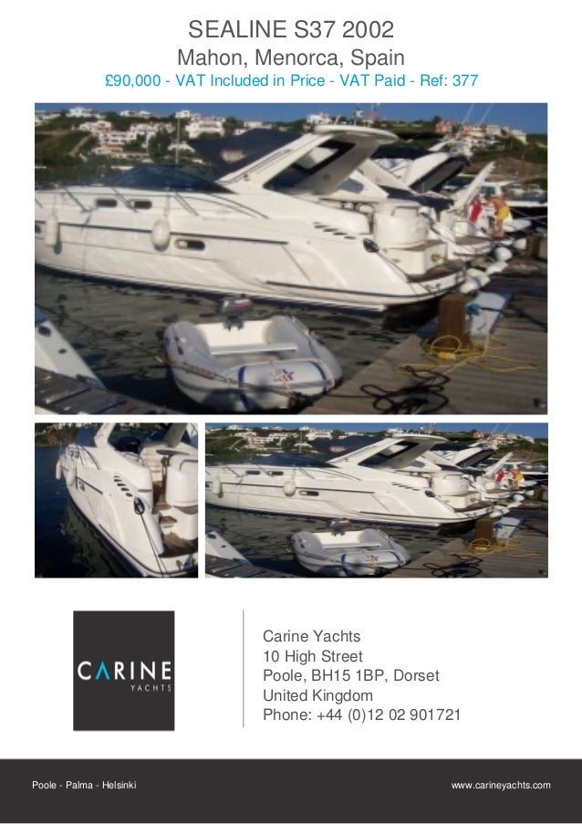 SEALINE S37 2002                           Mahon, Menorca, Spain                £90,000 - VAT Included in Price - VAT Paid...
