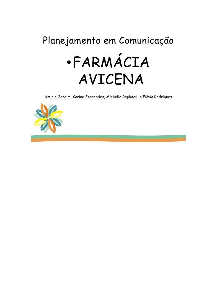 Planejamento em Comunicação              •FARMÁCIA               AVICENA Aminie Jardim, Carine Fernandes, Michelle Raphael...