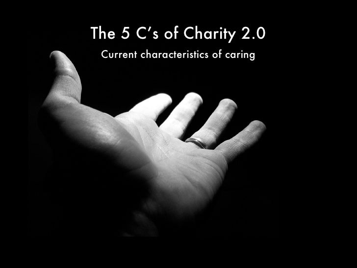 The 5 C's of Charity 2.0  Current characteristics of caring