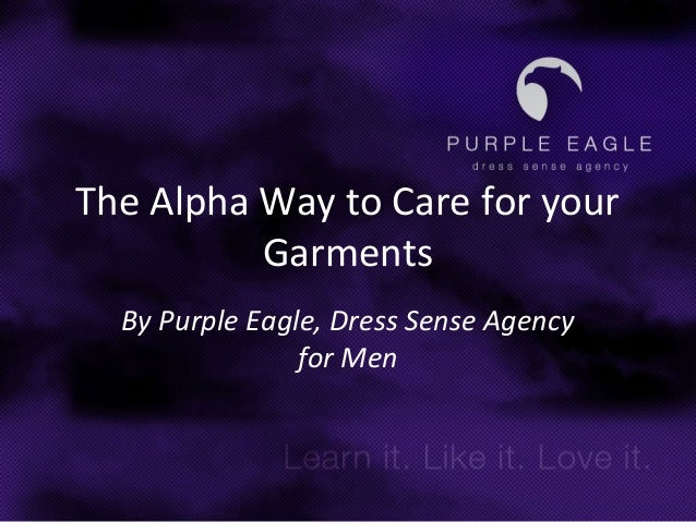 The Alpha Way to Care for your Garments By Purple Eagle, Dress Sense Agency for Men