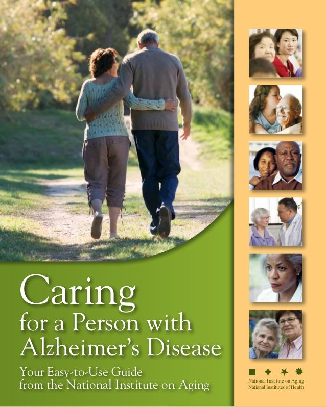 Caringfor a Person withAlzheimer's DiseaseNational Institute on AgingNational Institutes of HealthYour Easy-to-Use Guidefr...