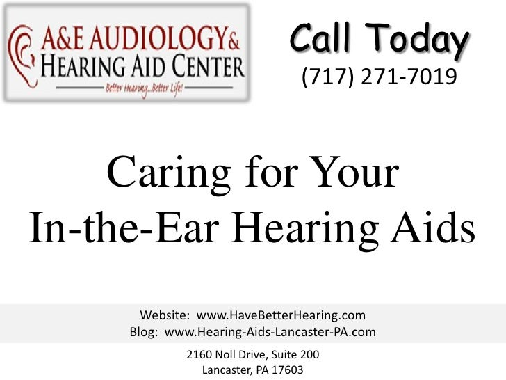 Call Today                                   (717) 271-7019    Caring for YourIn-the-Ear Hearing Aids       Website: www.H...