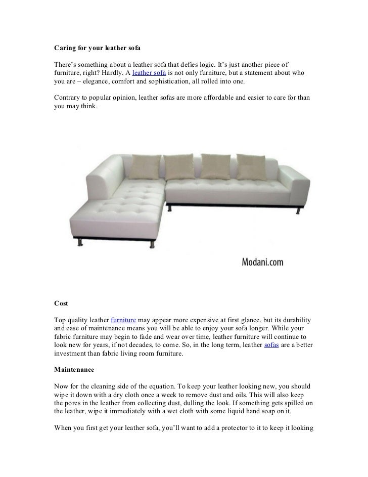 Caring for your leather sofaThere's something about a leather sofa that defies logic. It's just another piece offurniture,...