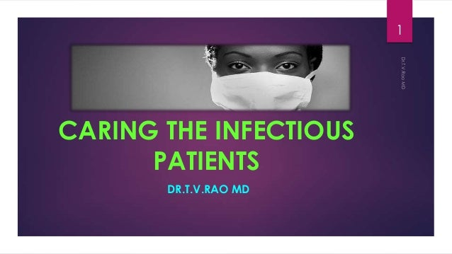 CARING THE INFECTIOUS PATIENTS DR.T.V.RAO MD 1