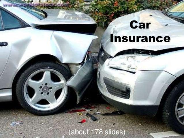 1 Car Insurance (about 178 slides)