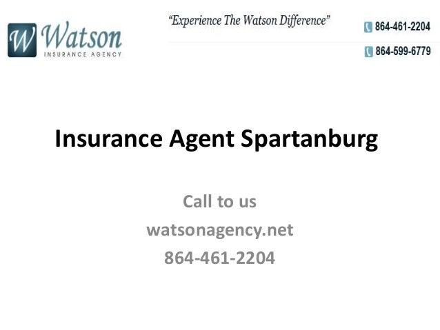 Insurance Agent Spartanburg Call to us watsonagency.net 864-461-2204