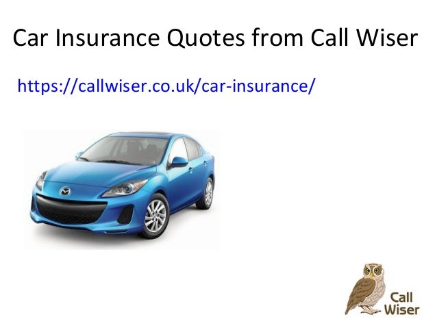 Be Wiser Car Insurance >> Car Insurance Quotes Call Wiser