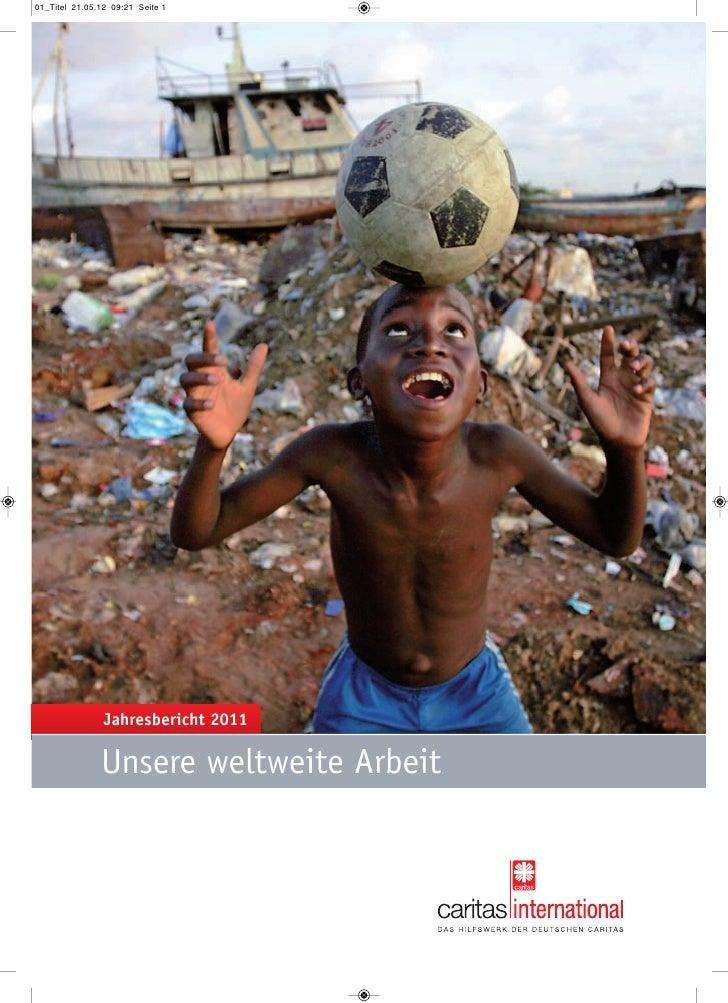 01_Titel 21.05.12 09:21 Seite 1                Jahresbericht 2011               Unsere weltweite Arbeit
