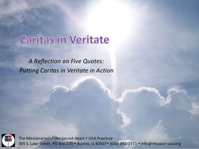A Reflection on Five Quotes:Putting Caritas in Veritate in ActionThe Missionaries of the Sacred Heart  USA Province305 S....