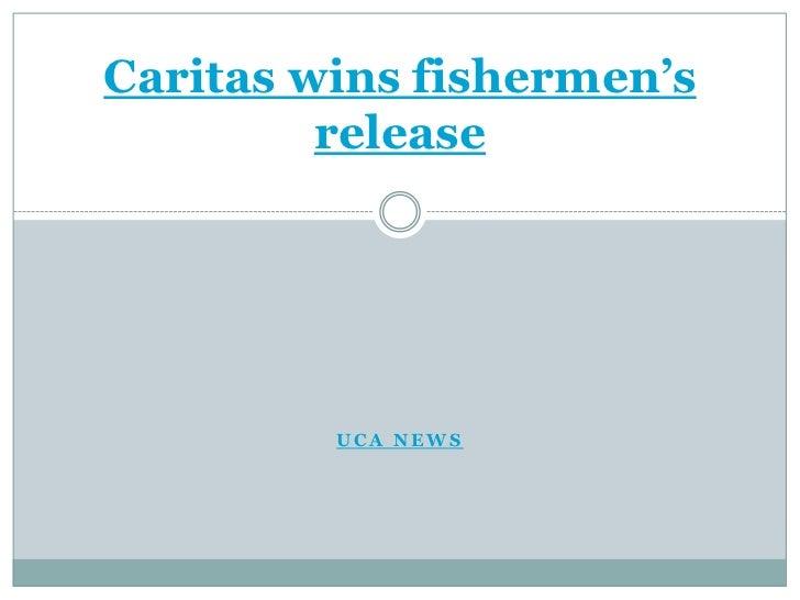 Caritas wins fishermen's release<br />UCA news<br />