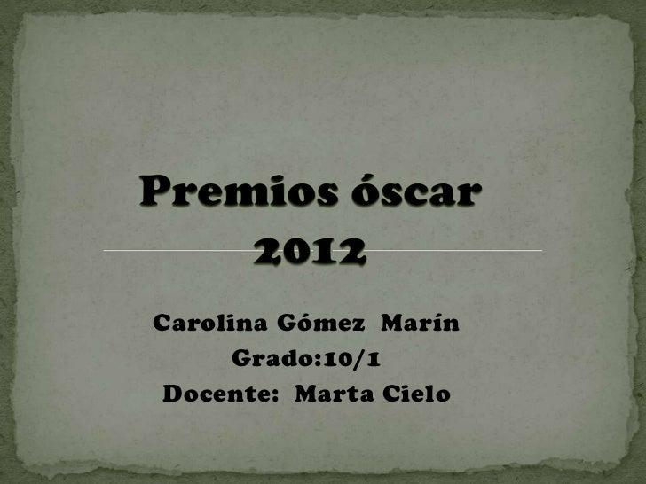 Carolina Gómez Marín     Grado:10/1 Docente: Marta Cielo