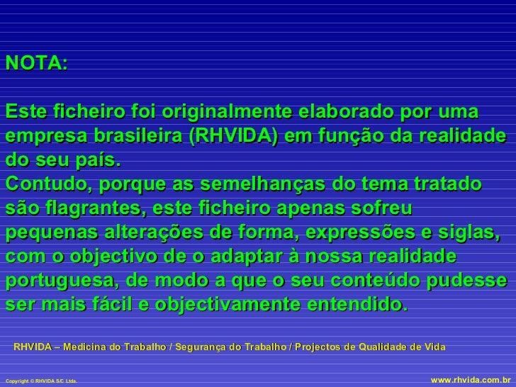 NOTA: Este ficheiro foi originalmente elaborado por uma empresa brasileira (RHVIDA) em função da realidade do seu país. Co...