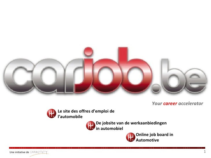 Your  career  accelerator Le site des offres d'emploi de l'automobile De jobsite van de werkaanbiedingen in automobiel Onl...