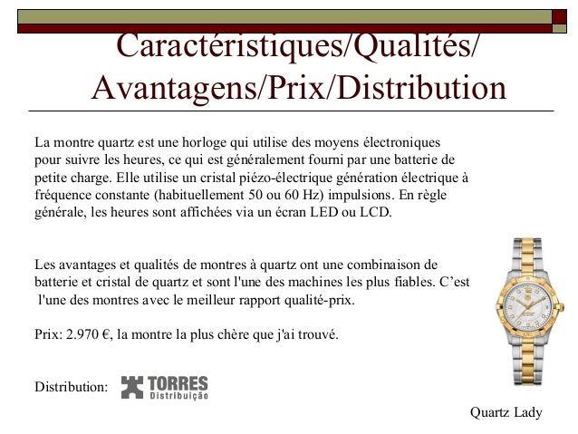 Caractéristiques/Qualités/ Avantagens/Prix/Distribution La montre quartz est une horloge qui utilise des moyens électroniq...