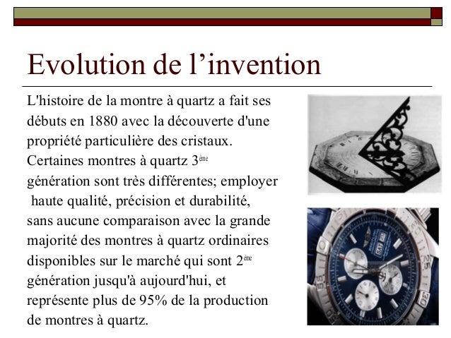 Evolution de l'invention L'histoire de la montre à quartz a fait ses débuts en 1880 avec la découverte d'une propriété par...
