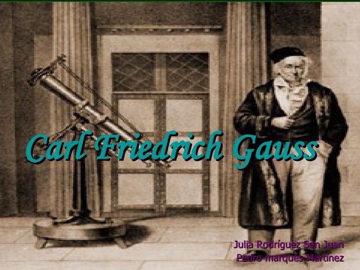 Carl Friedrich Gauss Julia Rodríguez San Juan Pedro marqués Martínez