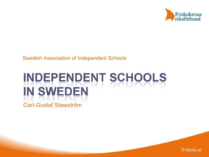 Carl-Gustaf Stawström Swedish Association of Independent Schools