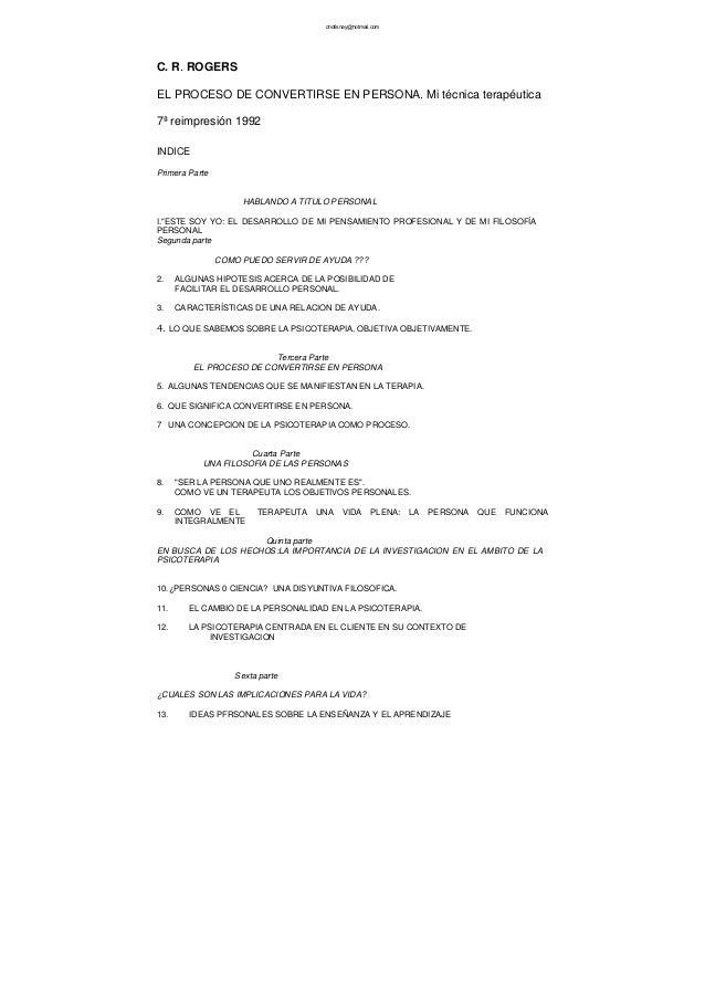chofisnay@hotmail.comC. R. ROGERSEL PROCESO DE CONVERTIRSE EN PERSONA. Mi técnica terapéutica7ª reimpresión 1992INDICEPrim...
