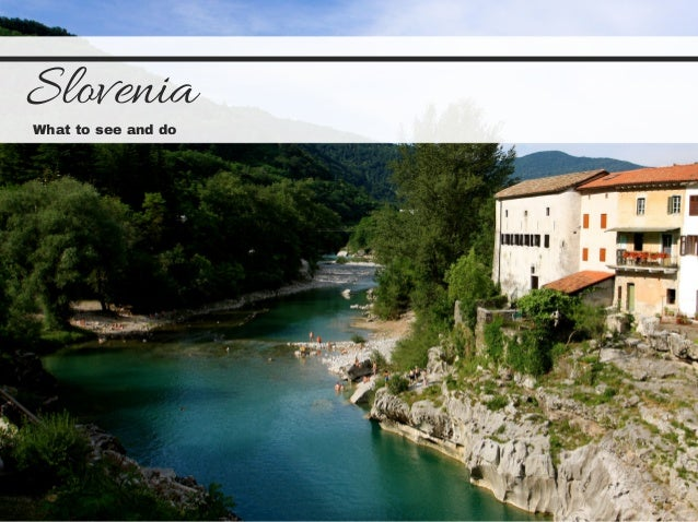 Slovenia What to see and do