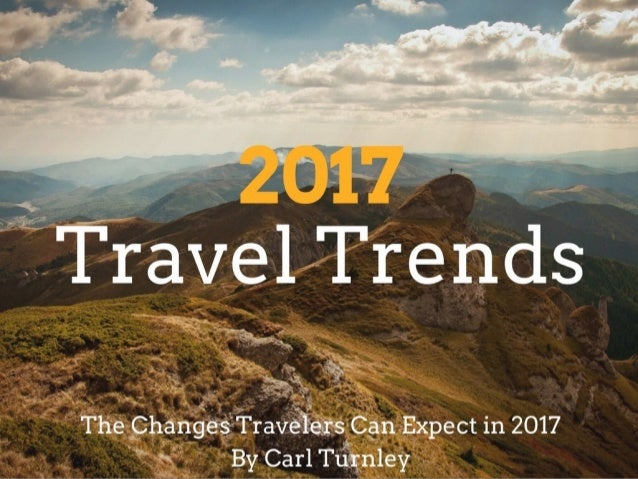 Travel Trends for 2017  |  Carl Turnley