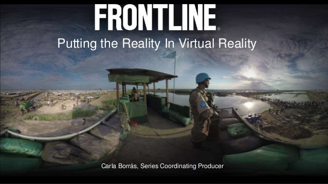 Putting the Reality In Virtual Reality Carla Borrás, Series Coordinating Producer