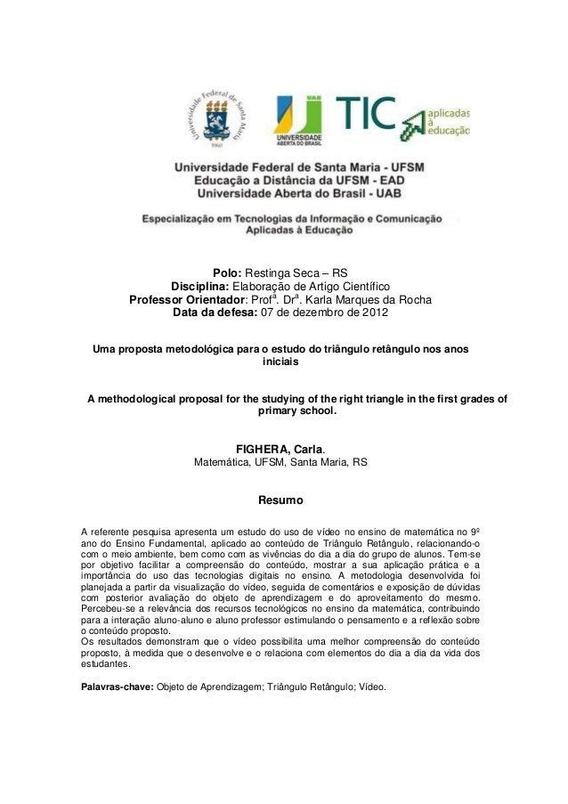 Polo: Restinga Seca – RSDisciplina: Elaboração de Artigo CientíficoProfessor Orientador: Profa. Dra. Karla Marques da Roch...