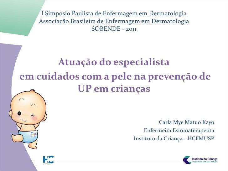 I Simpósio Paulista de Enfermagem em Dermatologia   Associação Brasileira de Enfermagem em Dermatologia                   ...