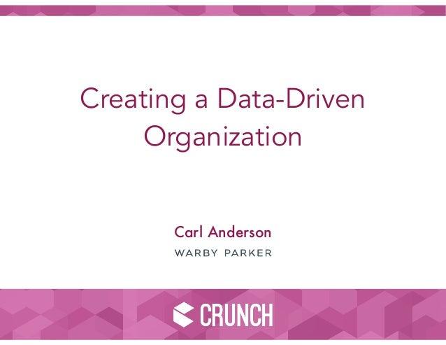 Creating a Data-Driven Organization Carl Anderson
