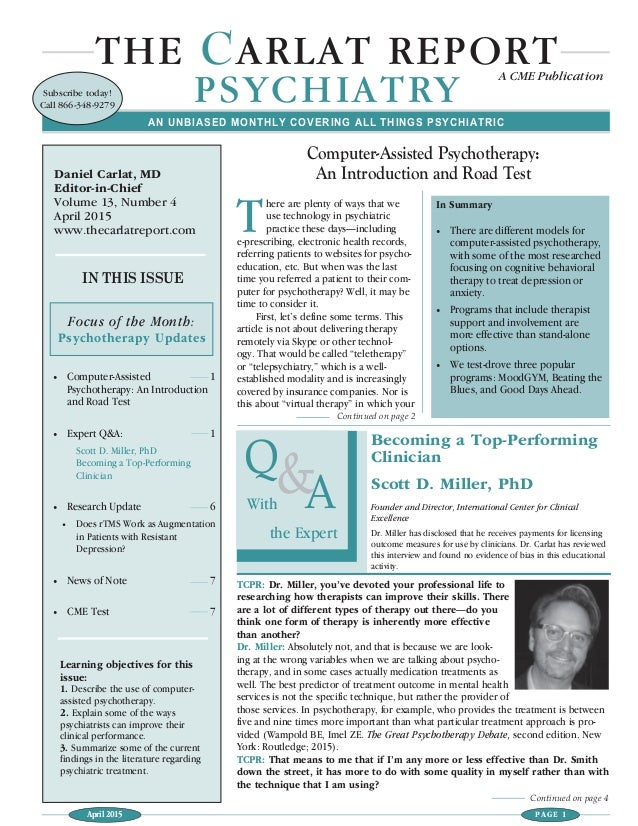 April 2015 PAGE 1 THE CARLAT REPORT PSYCHIATRY A CME Publication IN THIS ISSUE • Computer-Assisted 1 Psychotherapy: An Int...