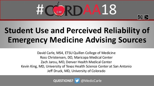 Student Use and Perceived Reliability of Emergency Medicine Advising Sources David Carle, MS4, ETSU Quillen College of Med...