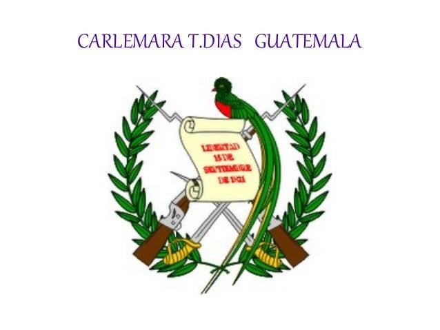 CARLEMARA T.DIAS GUATEMALA