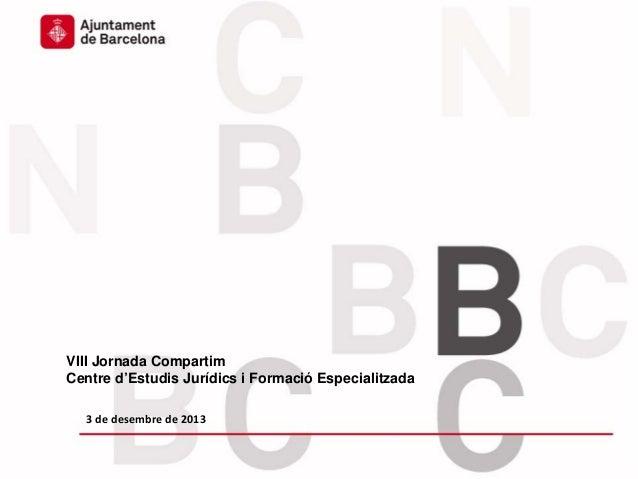 Govern obert  VIII Jornada Compartim Centre d'Estudis Jurídics i Formació Especialitzada 3dedesembrede2013