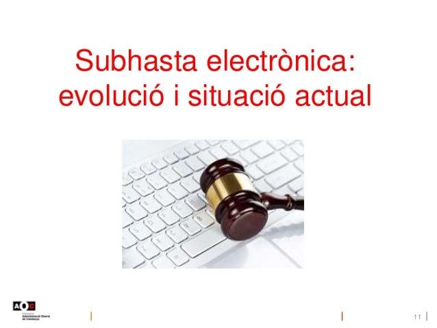 11 Subhasta electrònica: evolució i situació actual