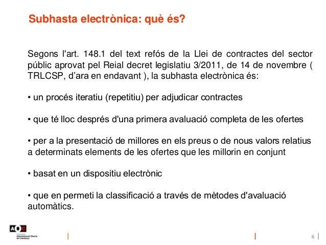 Subhasta electrònica: què és? Segons l'art. 148.1 del text refós de la Llei de contractes del sector públic aprovat pel Re...
