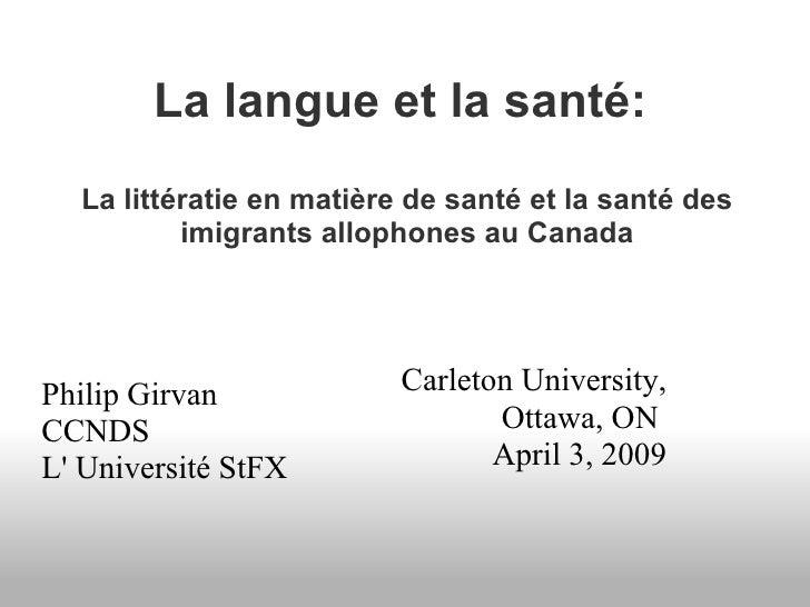 La langue et la santé:   La littératie en matière de santé et la santé des imigrants allophones au Canada Carleton Unive...