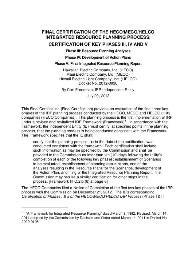 FINAL CERTIFICATION OF THE HECO/MECO/HELCO INTEGRATED RESOURCE PLANNING PROCESS: CERTIFICATION OF KEY PHASES III, IV AND V...