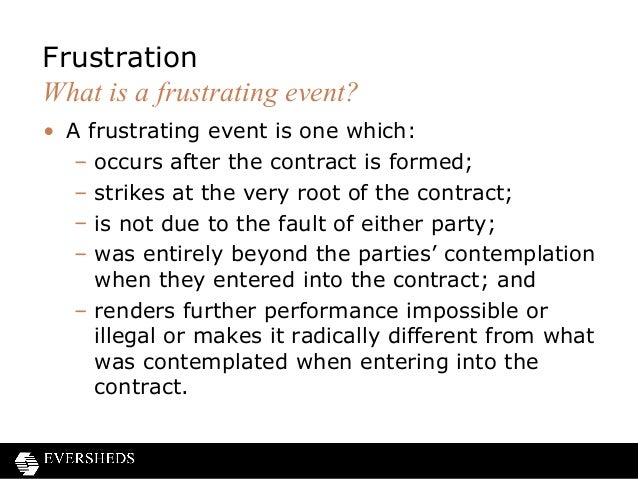 frustration contract law essay Learn more about our irish contract law notes  adandonment of a contract  which is still executory, is effected by the parties entering into a  buy the full  version of these notes or essay plans and more in our irish contract law notes.