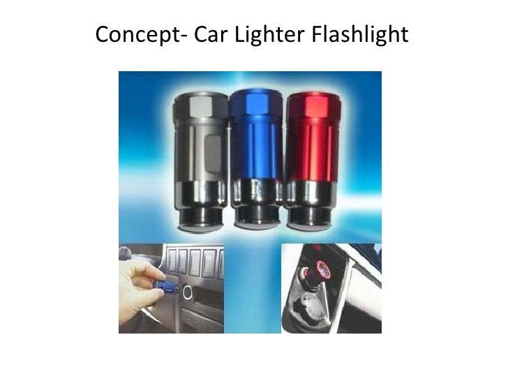 Concept- Car Lighter Flashlight<br />