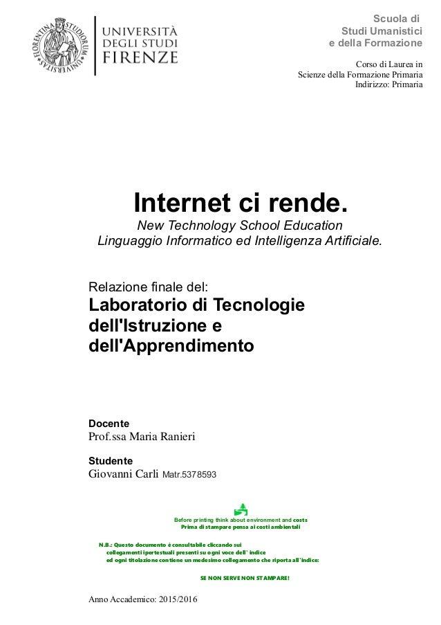 Internet ci rende. New Technology School Education Linguaggio Informatico ed Intelligenza Artificiale. Relazione finale de...