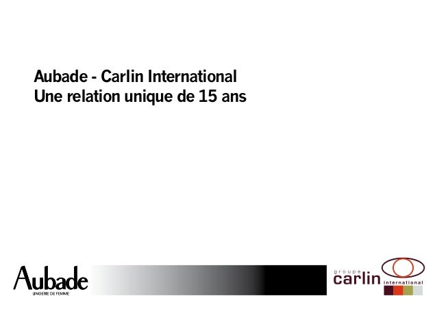 Aubade - Carlin International  Une relation unique de 15 ans