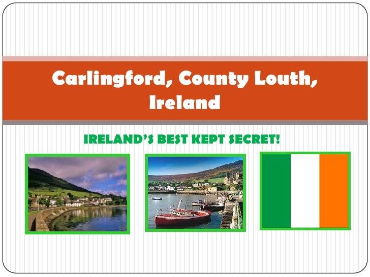 IRELAND'S BEST KEPT SECRET!<br />Carlingford, County Louth, Ireland<br />