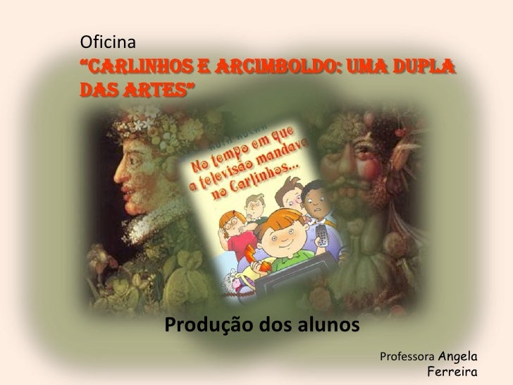 """Oficina <br />""""Carlinhos e Arcimboldo: uma dupla das Artes""""<br />Produção dos alunos <br />Professora Angela Ferreira<br />"""