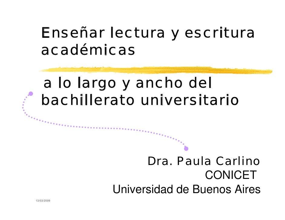 Enseñar lectura y escritura    académicas     a lo largo y ancho del    bachillerato universitario                       D...