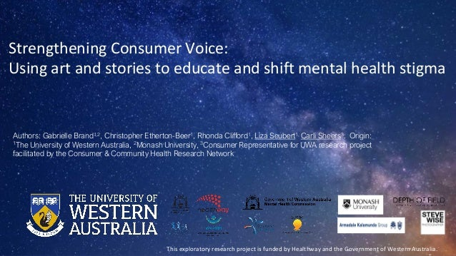 Strengthening Consumer Voice: Using art and stories to educate and shift mental health stigma Authors: Gabrielle Brand1,2,...