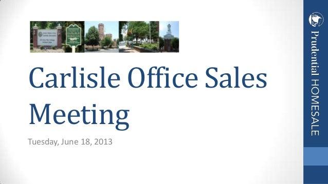 Tuesday, June 18, 2013Carlisle Office SalesMeeting
