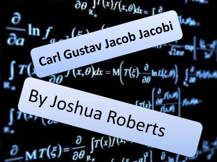 carl jacobi Charles gustave jacob jacobi, ou carl gustav jakob jacobi (10 décembre 1804 - 18 février 1851), est un mathématicien allemand surtout connu pour ses travaux sur.