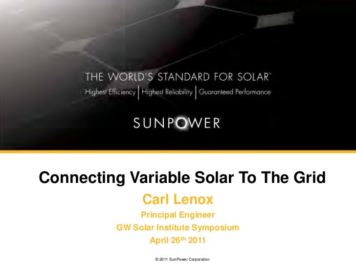 Connecting Variable Solar To The Grid               Carl Lenox              Principal Engineer          GW Solar Institute...