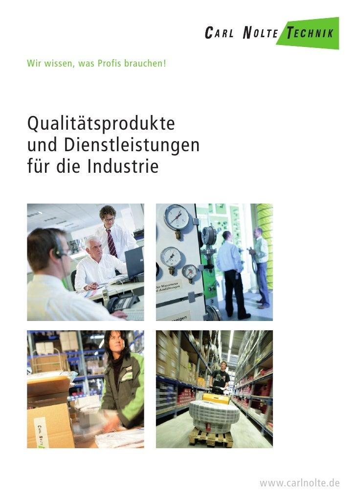 Wir wissen, was Profis brauchen!     Qualitätsprodukte und Dienstleistungen für die Industrie                             ...