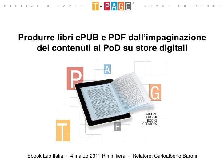 Produrre libri ePUB e PDF dall'impaginazione    dei contenuti al PoD su store digitali  Ebook Lab Italia - 4 marzo 2011 Ri...