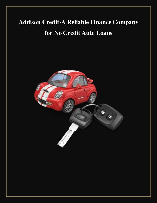 Reliable Auto Finance >> Reliable Auto Loans From Addison Credit